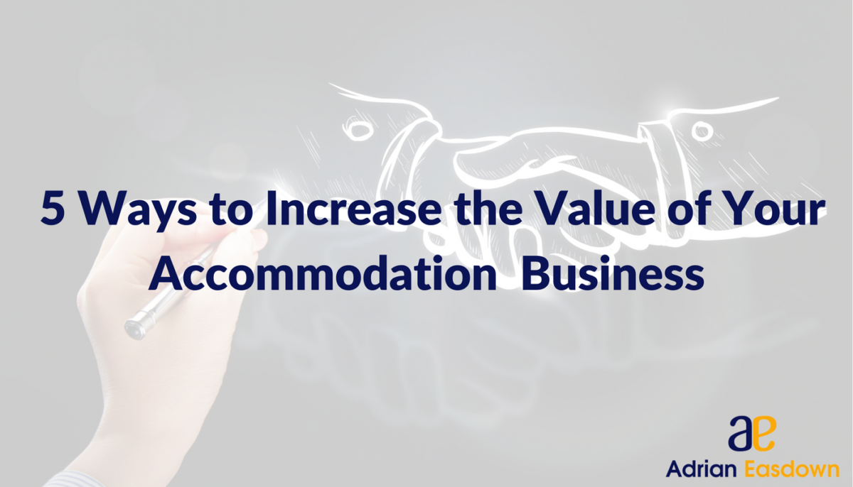 5 Ways to Increase the Value of Your Accommodation Business