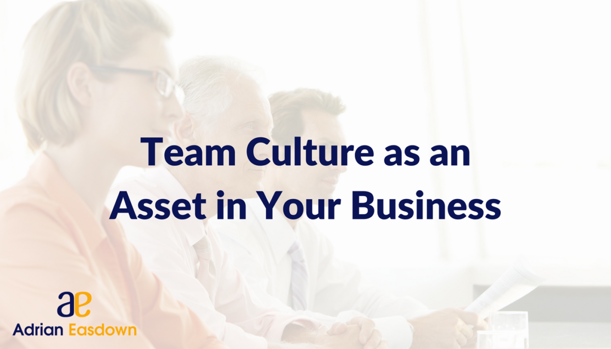 Team Culture as an Asset in Your Business