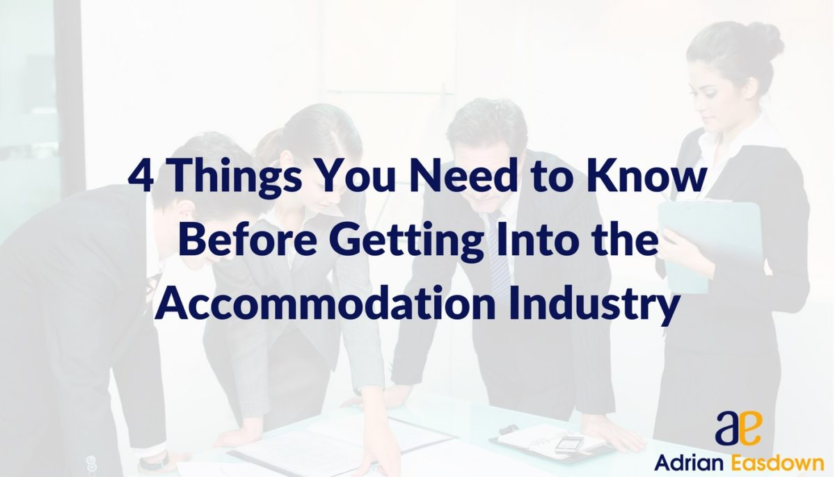 4 Things You Need to Know Before Getting into the Accommodation Industry