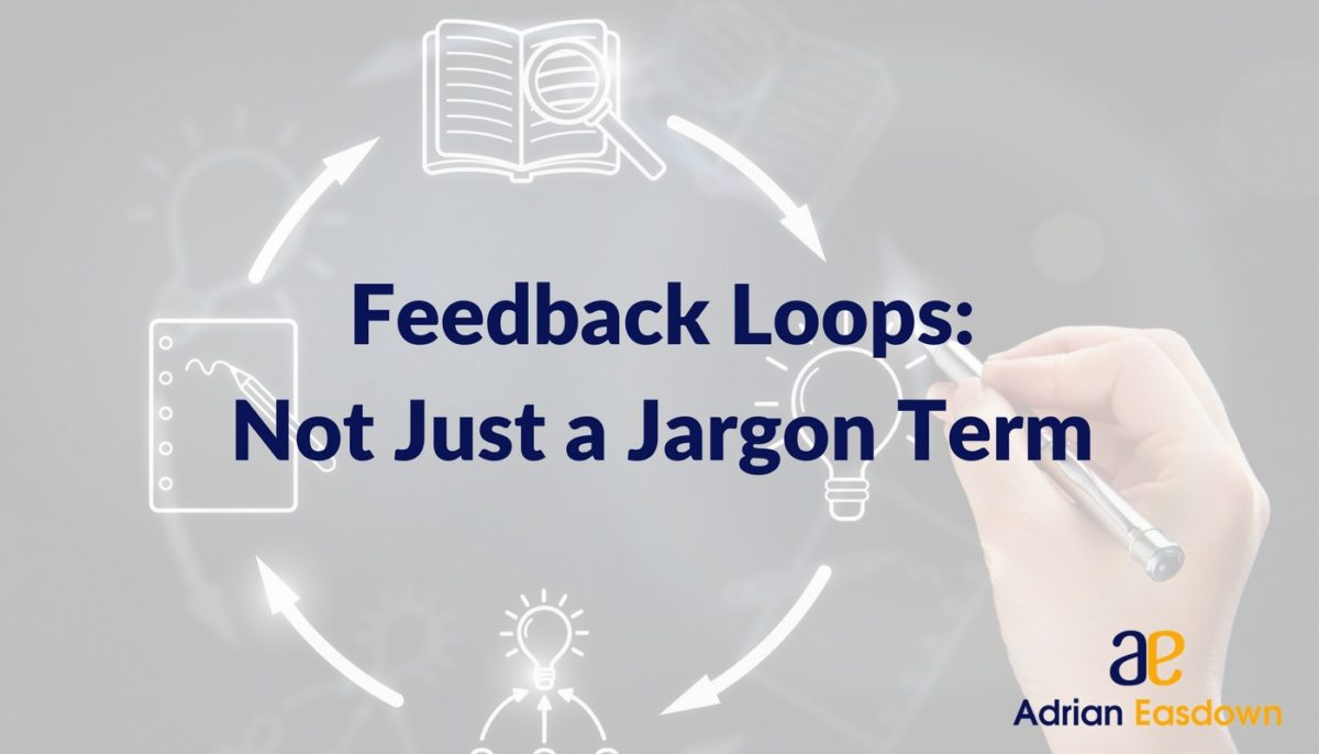 Feedback Loops: Not Just a Jargon Term