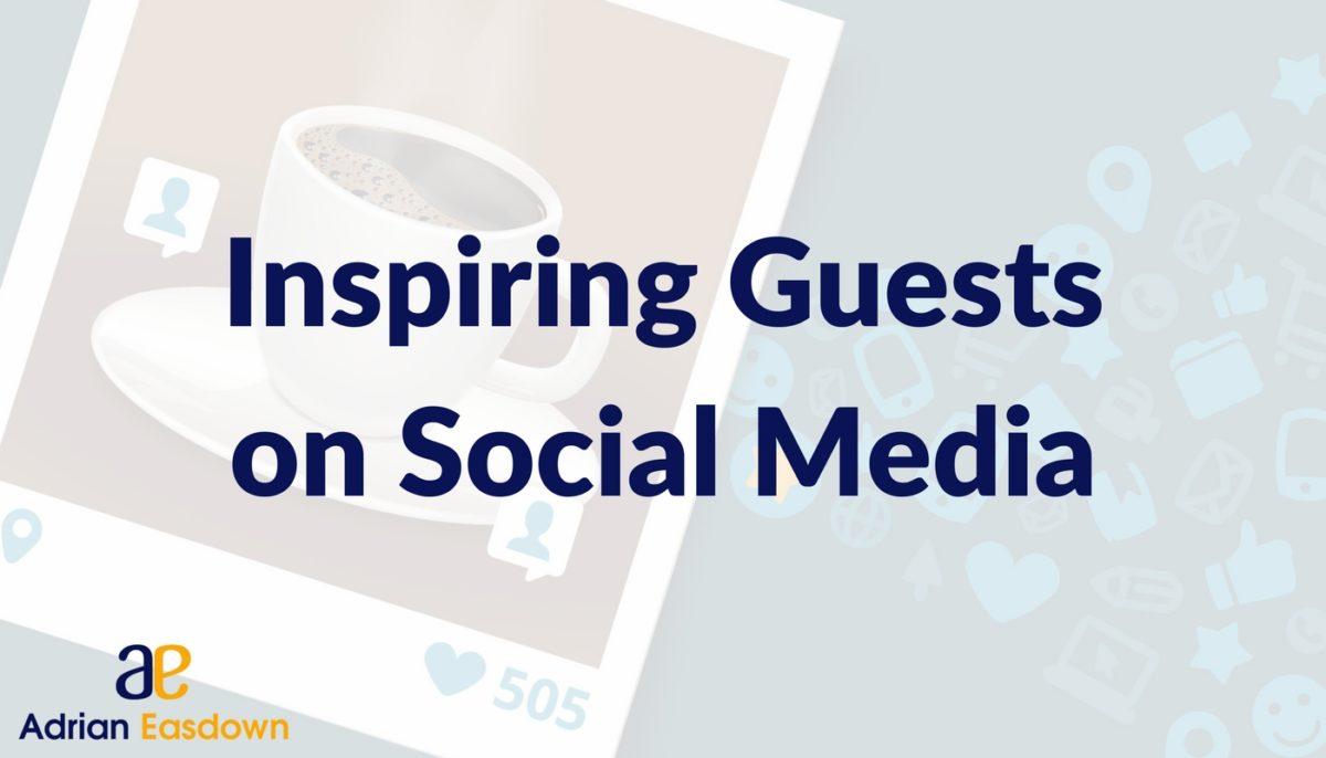 Inspiring Guest on Social Media