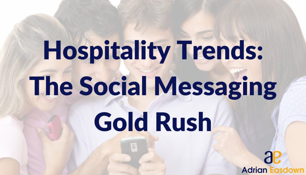 Hospitality Trends: The Social Messaging Gold Rush