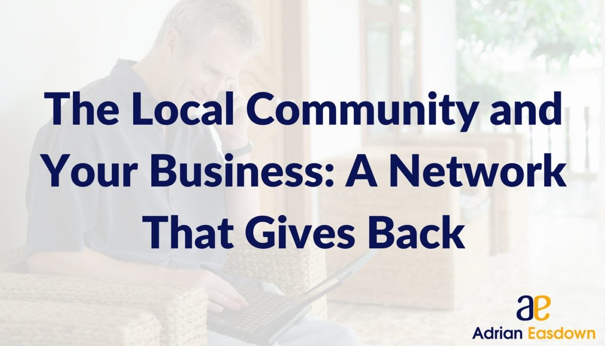 The Local Community and Your Business: A Network That Gives Back