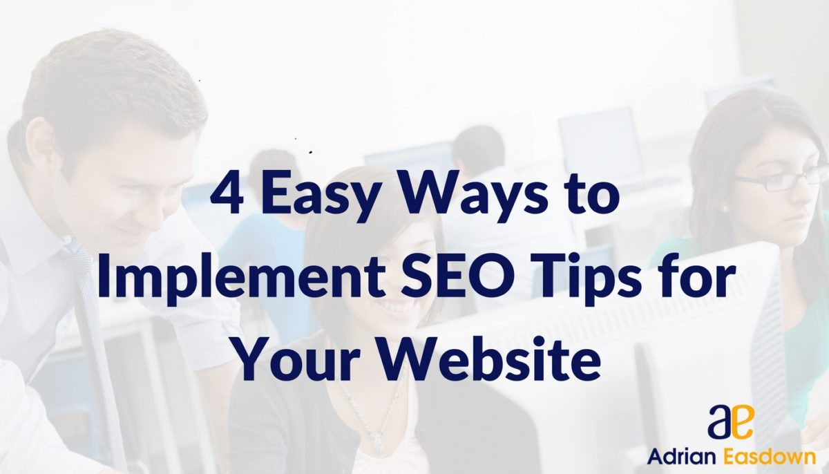 4 Easy ways to Implement SEO Tips for Your Website