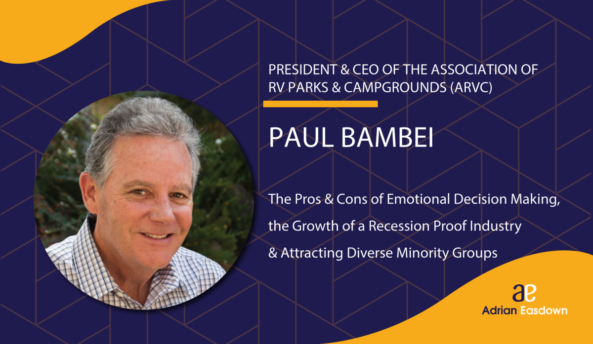Paul Bambei – CEO of ARVC on The Pros and Cons of Emotional Decision Making, the Growth of a Recession Proof Industry & Attracting Diverse Minority Groups