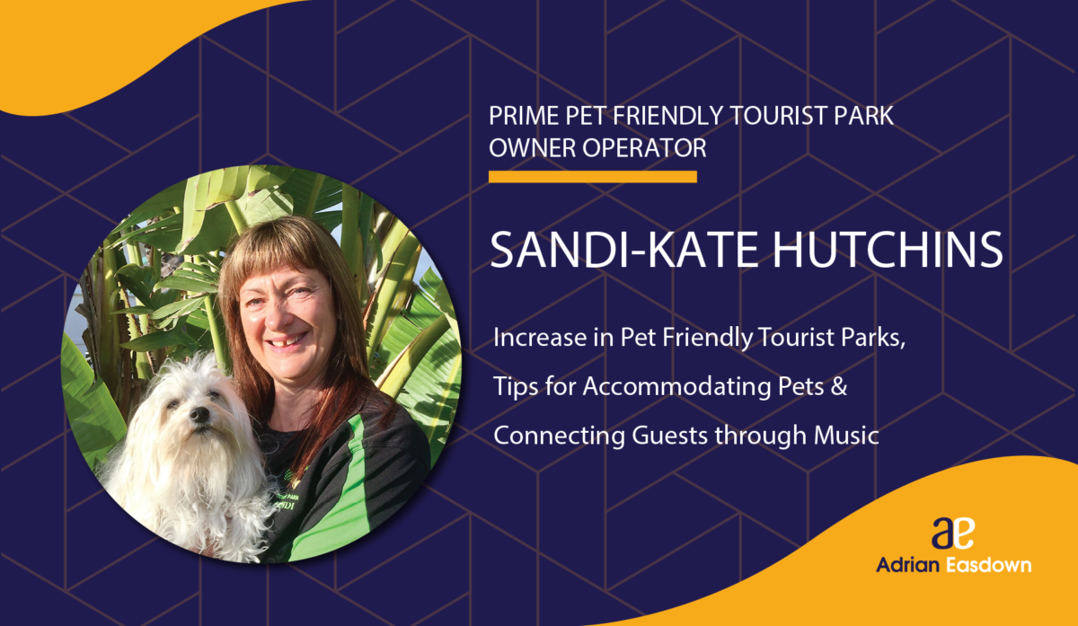 Photo of Sandi-Kate Hutchins on Increase in Pet Friendly Tourist Parks, Tips for Accommodating Pets & Connecting Guests through Music