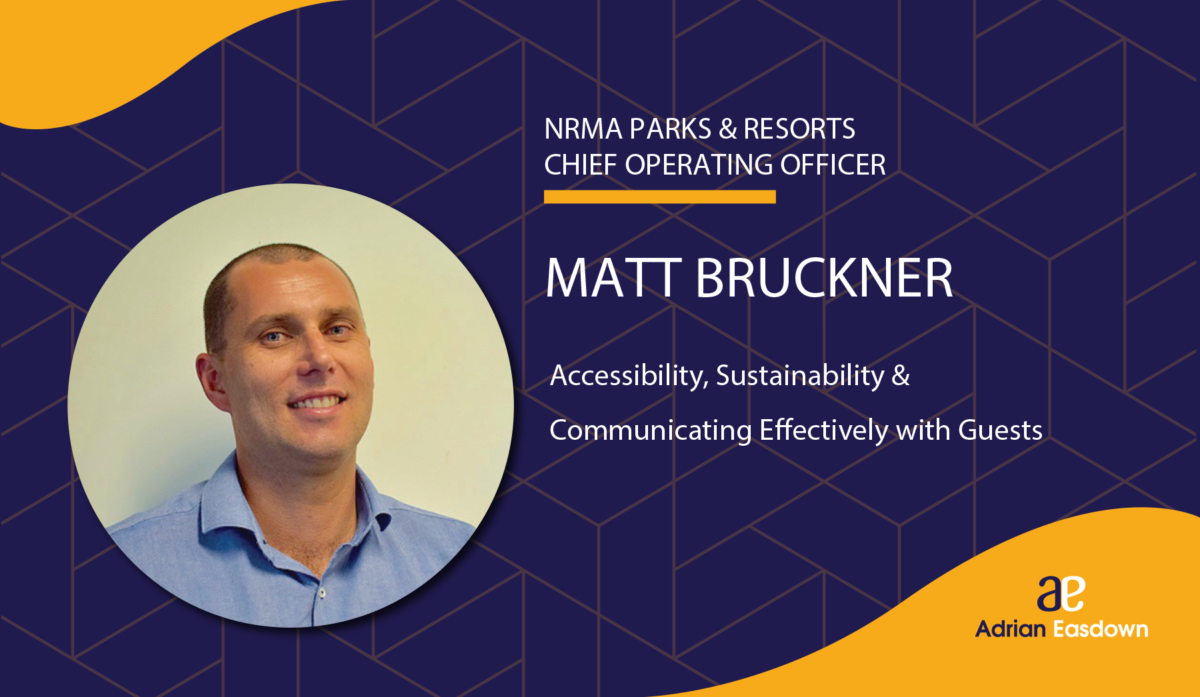 Matt Bruckner on Accessibility, Sustainability & Communicating Effectively with Guests