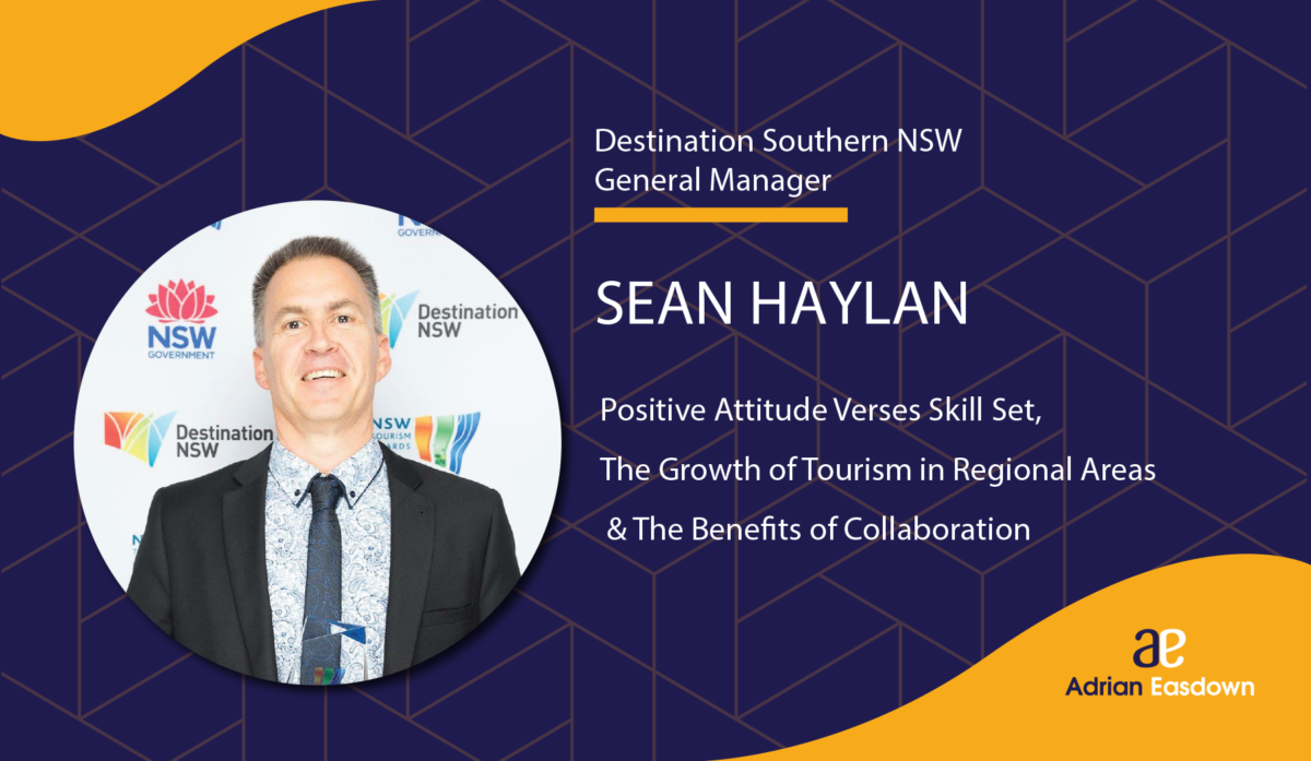 Sean Haylan on Positive Attitude Verses Skill Set, The Growth of Tourism in Regional Areas & The Benefits of Collaboration - That bad Review Podcast