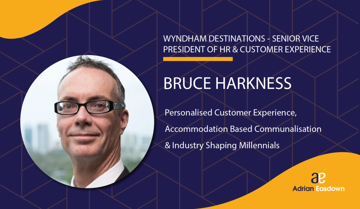 Episode 89. Bruce Harkness on Personalised Customer Experience, Accommodation Based Communalisation & Industry Shaping Millennials