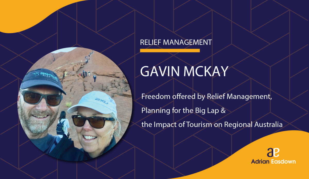 Gavin Mckay on Freedom offered by Relief Management, Planning for the Big Lap & the Impact of Tourism on Regional Australia