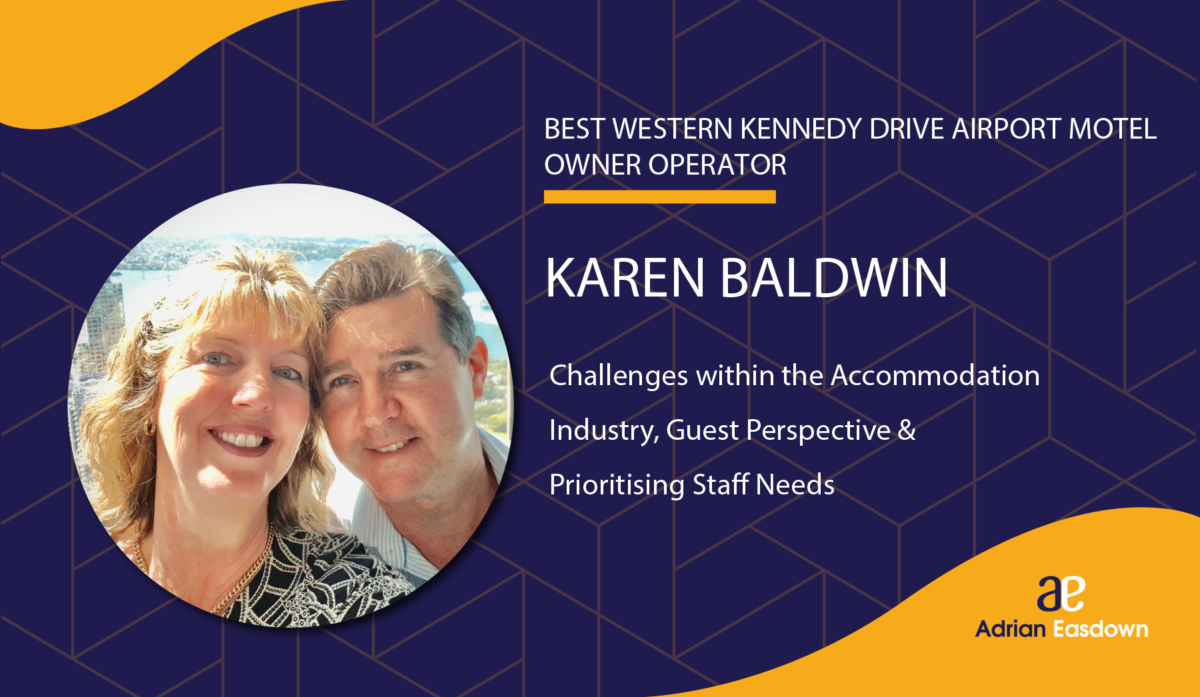 Karen Baldwin on Challenges within the Accommodation Industry, Guest Perspective and Prioritising Staff Needs