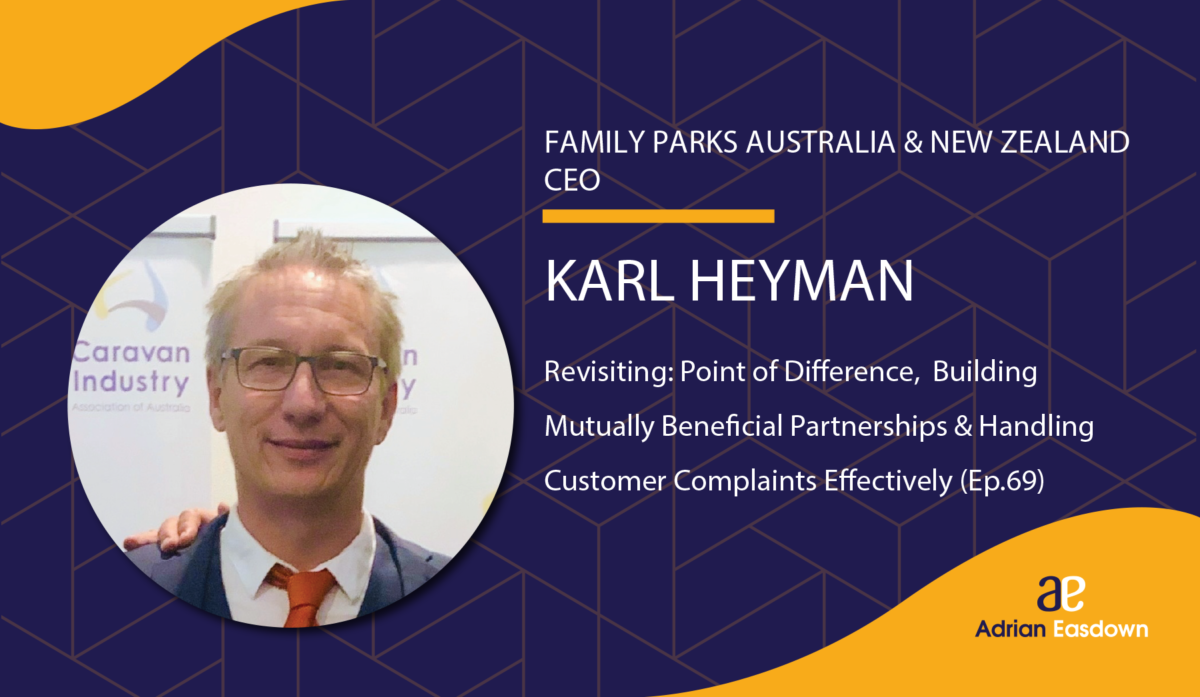 105. Revisiting: Point of Difference, Building Mutually Beneficial Partnerships & Handling Customer Complaints Effectively (Ep.69) – with Karl Hayman