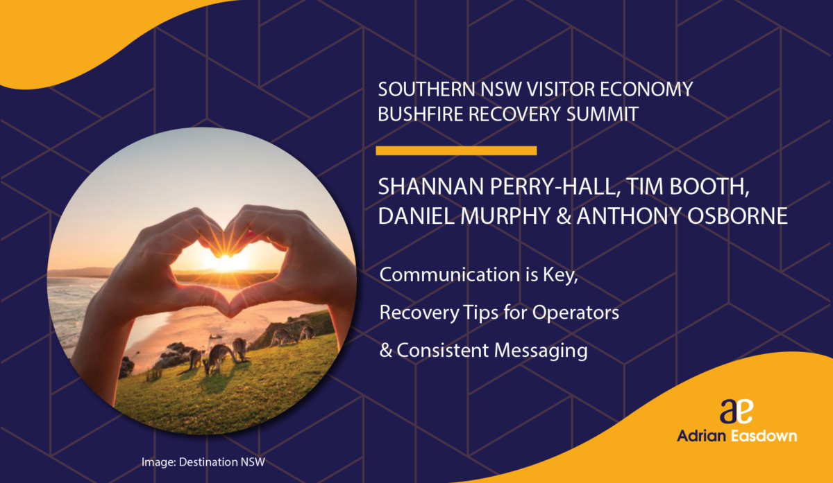 Communication is Key, Recovery Tips for Operators & Consistent Messaging - Visitor Economy Bushfire Recovery Summit